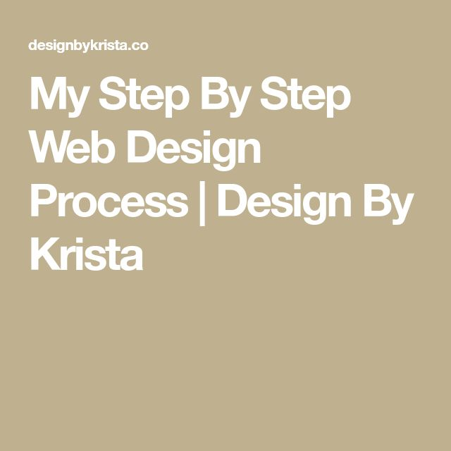 My Step By Step Web Design Process | Design By Krista