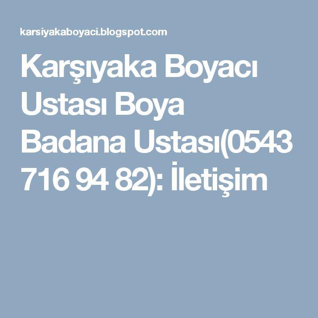Karşıyaka Boyacı Ustası Boya Badana Ustası(0543 716 94 82): İletişim