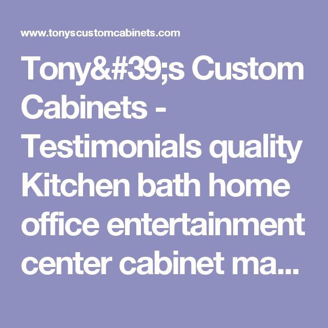 Tonyu0027s Custom Cabinets - Testimonials quality Kitchen bath home office  entertainment center cabinet maker for Renton