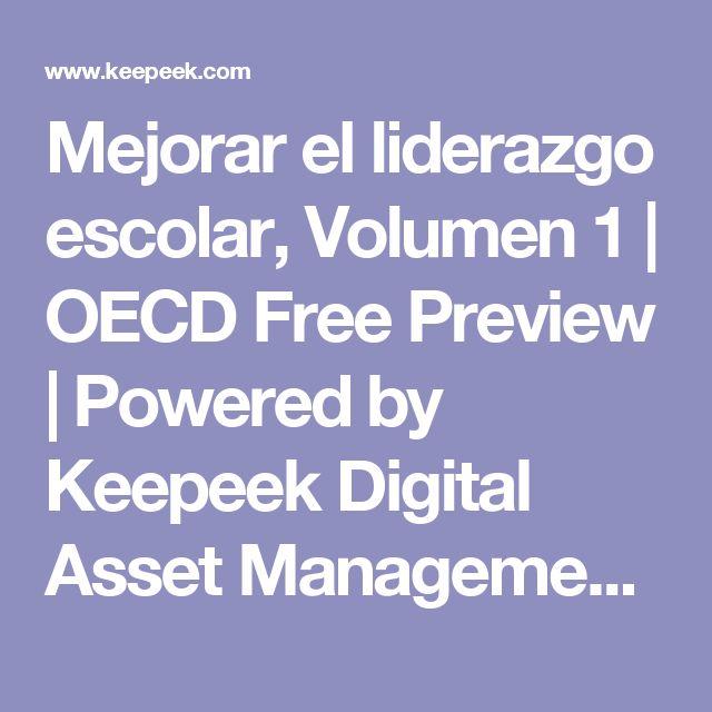 Mejorar el liderazgo escolar, Volumen 1 | OECD Free Preview | Powered by Keepeek Digital Asset Management Solution | www.keepeek.com