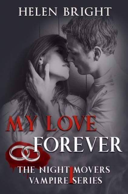 FREE  NOW  FEB 25 INCL   FREE   MY LOVE FOREVER    The Night Movers Vampire Series Book 1  by Helen Bright  Sales Link: getBook.at/Forever  FREE on Kindle Unlimited  #HelenBrightAuthor A vampire instinctively knows when they find the one  and Alex knew Julia was his. As she was eighteen-years-old and off to university he decided to let her live a little before he made his claim. But as time moved on Julia married someone else; Alex despairs at the prospect of a future without her.  Years…