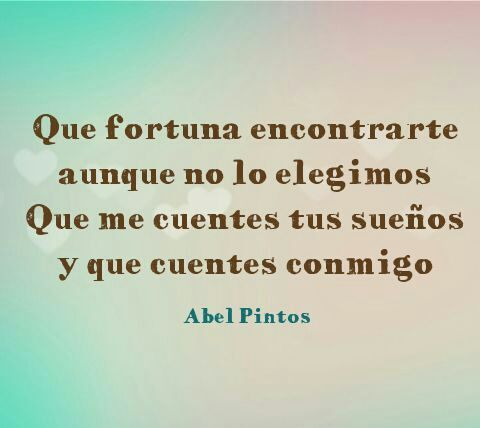 Que fortuna encontrarte...   De solo vivir - Abel Pintos
