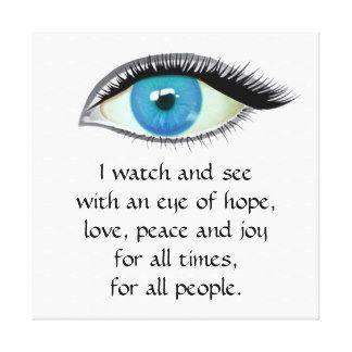 I watch and see hope love peace joy prayer canvas print