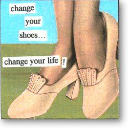 Change your shoes....Change your life! new beginnings idea...church shoes-learn, slippers-feel, tennis shoes-act. love this