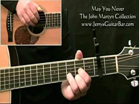 How To Play John Martyn May You Never (1st section)