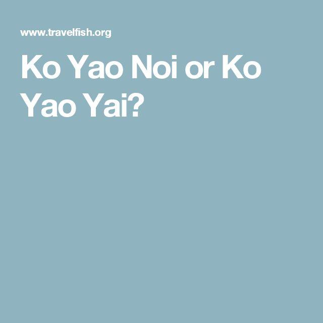 Ko Yao Noi or Ko Yao Yai?