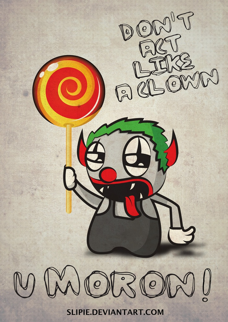 Some people r like clowns :D