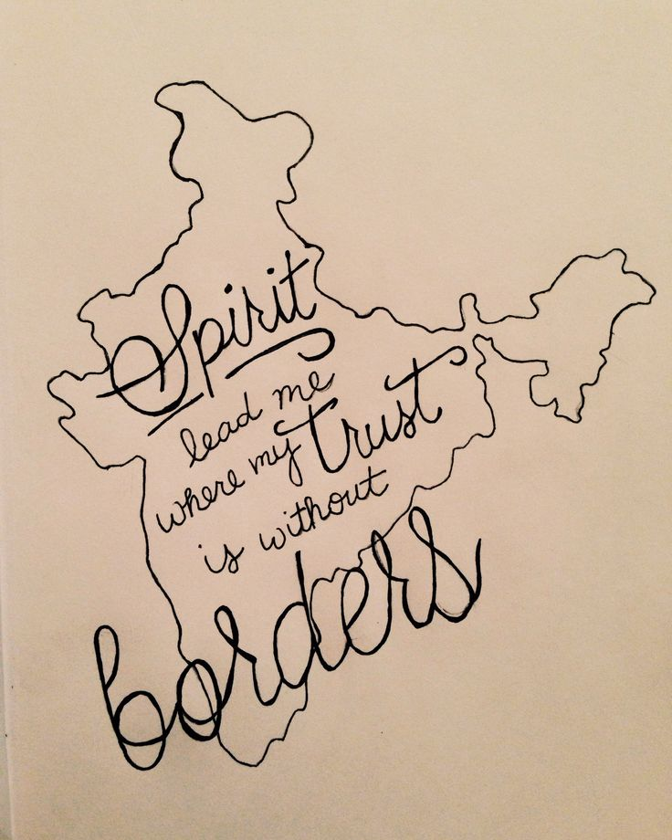 Spirit lead me where my trust is without borders. #india
