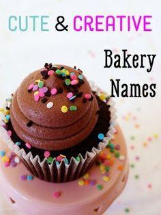 Cute and Creative Bakery Names...