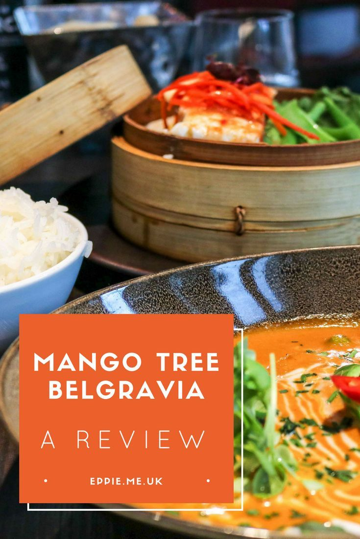 A review of Mango Tree in Belgravia, London | Fine dining | Asian restaurant | Thai food | J.K. Rowling recommended