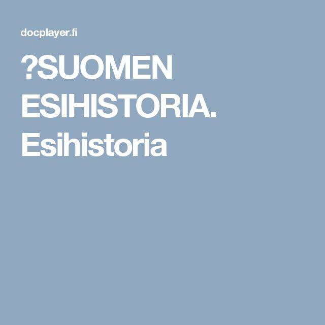 ⭐SUOMEN ESIHISTORIA. Esihistoria