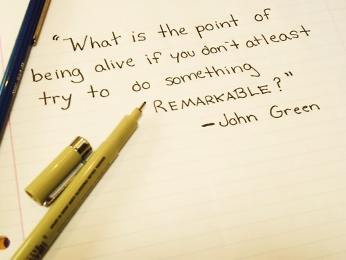 remarkable #quote thank you John Green.