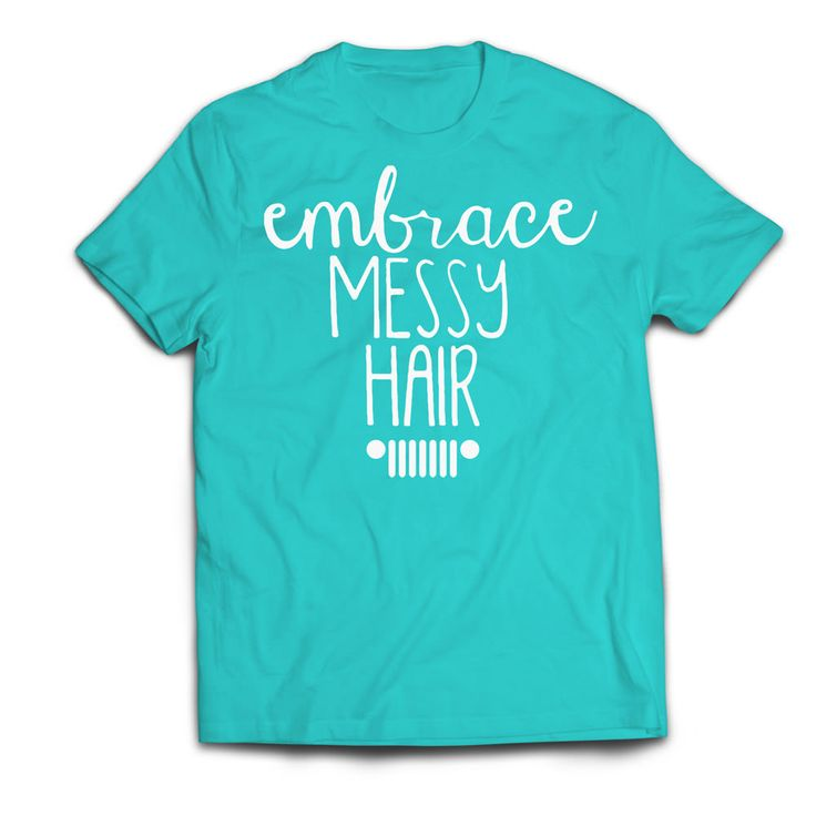Jeep Clothing, JH-EMHT - Embrace Messy Hair, Women's T-Shirt, Turquoise - JeepHut
