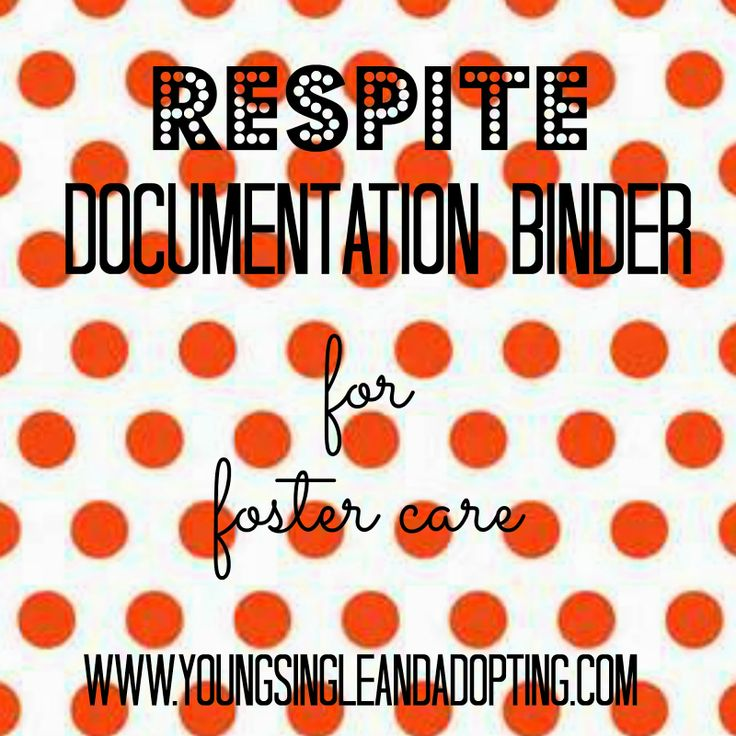 Young, Single, And Adopting: Respite Binder for Foster Care