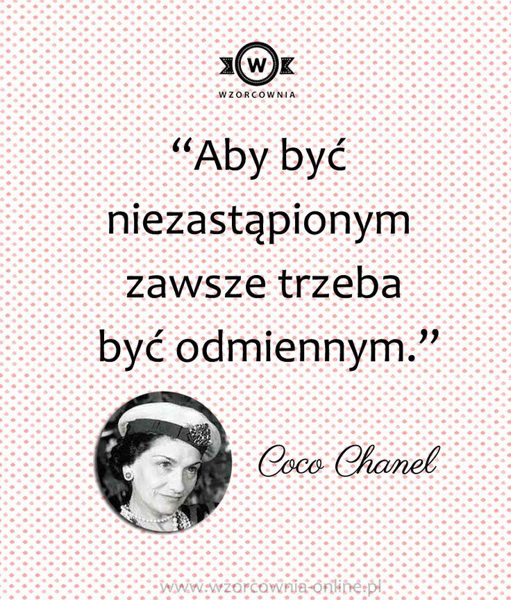 """""""Aby być niezastąpionym zawsze trzeba być odmiennym."""" #Coco #Chanel #moda #cytaty #wzorcownia #wordsofwisdom #motywacja"""