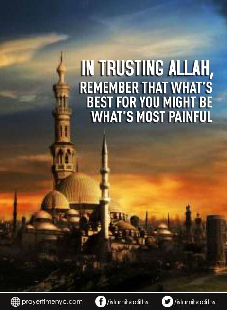 In trusting #Allah, remember that what's best for you might be what's most painful. #allahuakbar #islamicquotes #muslim #islam #motivate