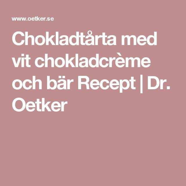 Chokladtårta med vit chokladcrème och bär Recept | Dr. Oetker