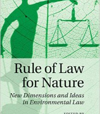 Rule Of Law For Nature: New Dimensions And Ideas In Environmental Law PDF