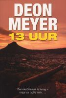 13 Uur (Benny Griessel #2) by Deon Meyer