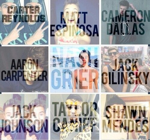 Carter Reynolds, Matt Espinosa, Cameron Dallas, Aaron Carpenter, Nash Grier, Jack Gilinsky, Jack Johnson,  Taylor Caniff and Shawn Mendes ♡