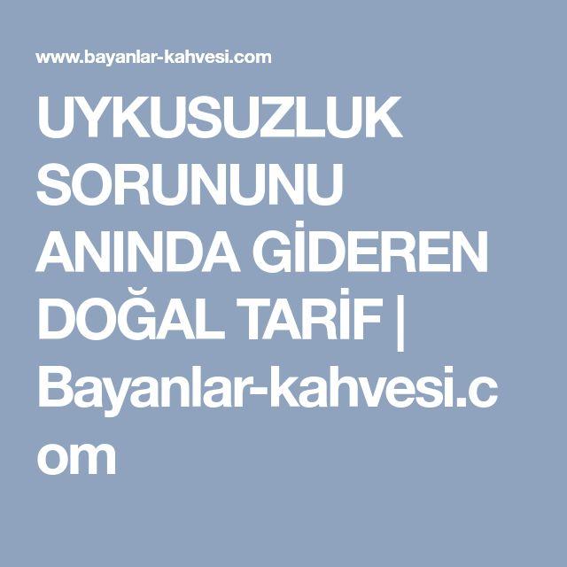UYKUSUZLUK SORUNUNU ANINDA GİDEREN DOĞAL TARİF | Bayanlar-kahvesi.com