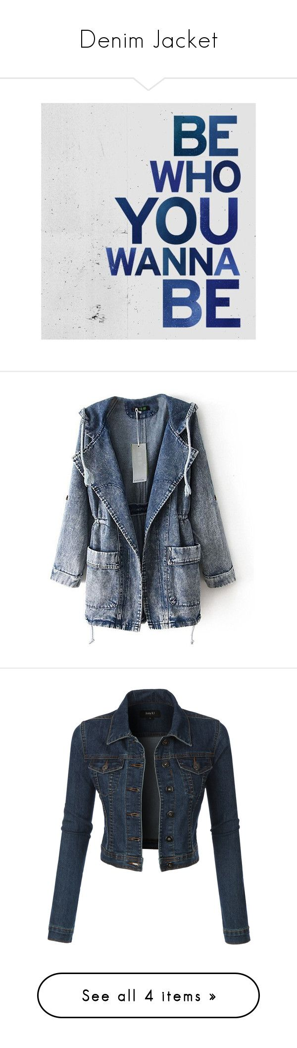 """""""Denim Jacket"""" by tiarakukreja-style ❤ liked on Polyvore featuring text, quotes, words, phrase, saying, outerwear, coats, hooded coat, long overcoat and long trench coat"""