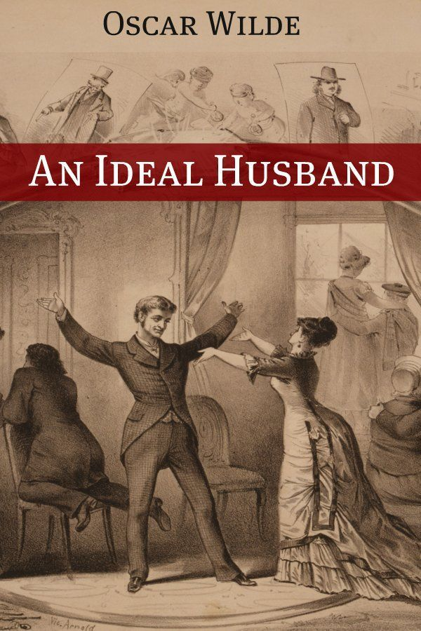 Amazon.com: An Ideal Husband (Annotated with Criticism and Oscar Wilde Biography) eBook: Oscar Wilde, Golgotha Press: Books