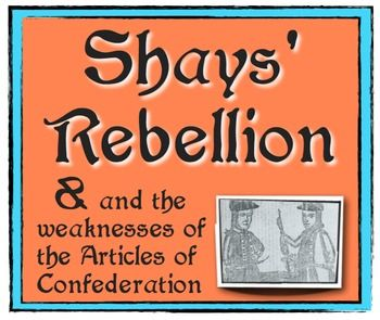 Shays' Rebellion & the Weaknesses of the Articles of Confederation!The…
