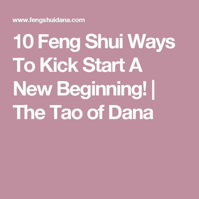 10 Feng Shui Ways To Kick Start A New Beginning! | The Tao of Dana