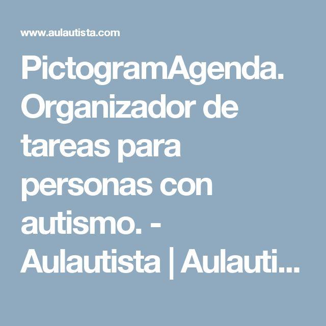 PictogramAgenda. Organizador de tareas para personas con autismo. - Aulautista   Aulautista