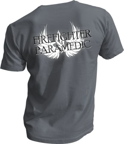 Firefighter / Paramedic. Want this shirt. Won't be able to wear it for a while but want it