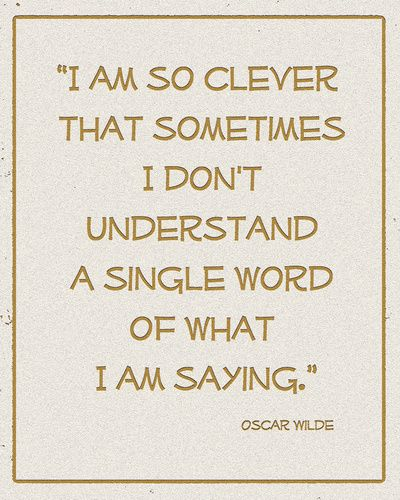 Oscar Wilde Clever quote typography Art Print