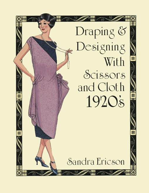 Center For Pattern Design - DRAPING book reprint, with pictures and instructions for reproducing 20's era clothing.1920 S, 1920S Bookdownton, Clothing 1920S, 20S Vintage, Sewing Pattern, Pattern Design, 20S Ideas, 1920 Fashion, 1920 Clothing