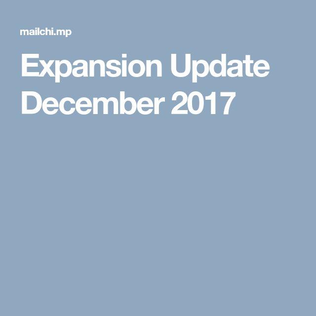 Expansion Update December 2017