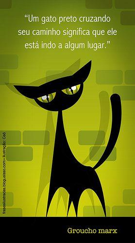 Um gato preto cruzando o seu caminho #significa que ele está indo a algum lugar - G Marx