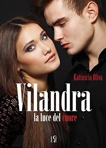 Vilandra: la luce del cuore eBook: Katiuscia Oliva: Amazon.it: Kindle Store