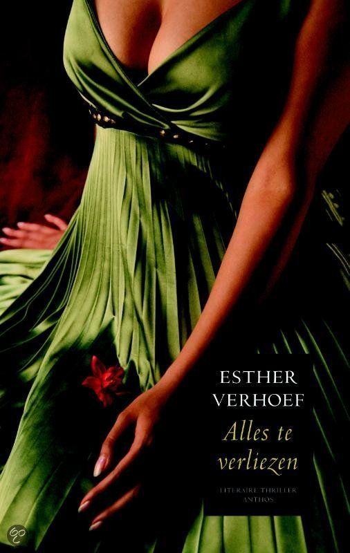 Alles Te Verliezen, Esther Verhoef