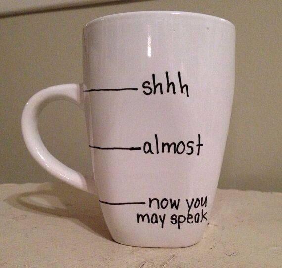 Les élèves qui viennent vous parler avant que vous n'ayez consommé suffisamment de caféine.