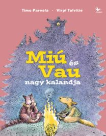 Timo Parvela, Virpi Talvitie: Miú és Vau nagy kalandja