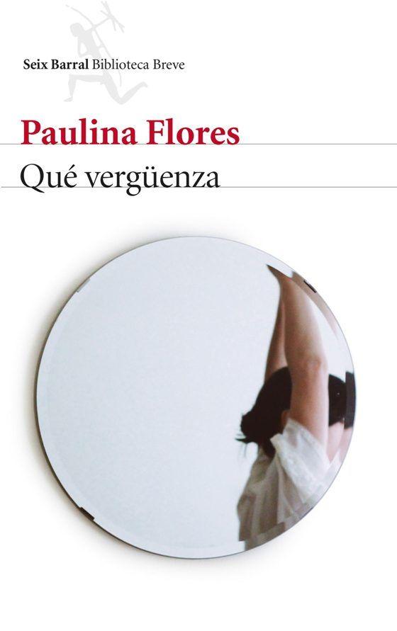 """""""Qué vergüenza"""" Paulina Flores. En este impactante volumen, el fugaz instante en el que la inocencia queda atrás, el momento de revelación en el que todo cambia, se funde, libre de dramatismo, con situaciones en apariencia cotidianas que encierran su propio misterio."""