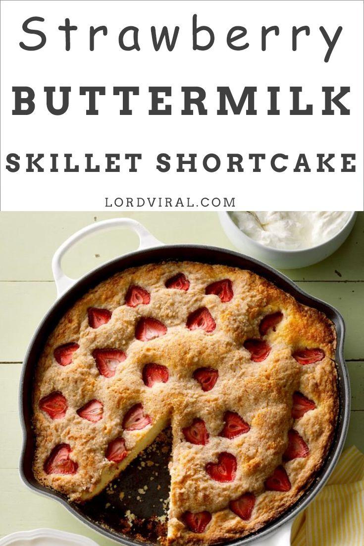 Strawberry Buttermilk Skillet Shortcake Recipes Kebabrecipes Chicken Yummy Food Homecooking Kitchen Cakes Desserts Baking Drin In 2020 Food Baking Shortcake