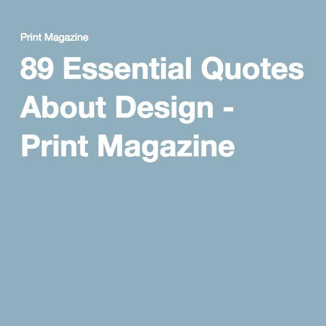 89 Essential Quotes About Design - Print Magazine