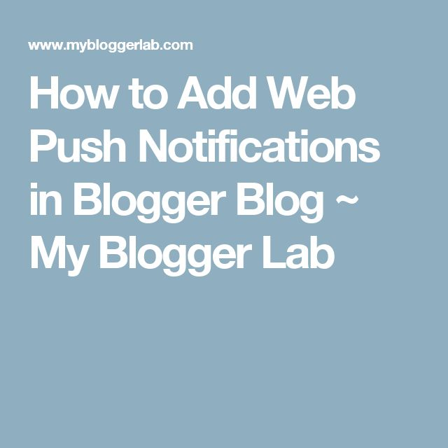 How to Add Web Push Notifications in Blogger Blog ~ My Blogger Lab