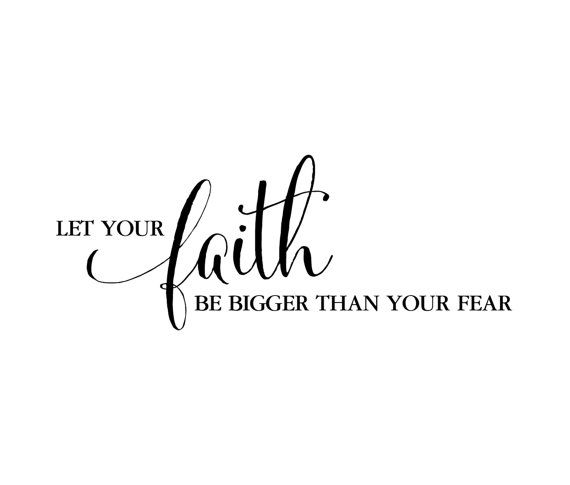 let your faith be bigger than your fear wall hallway