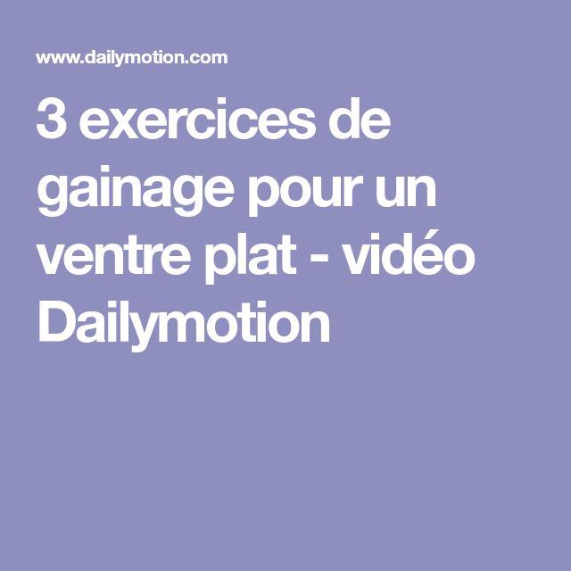3 exercices de gainage pour un ventre plat - vidéo Dailymotion