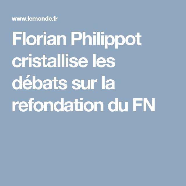 Florian Philippot cristallise les débats sur la refondation du FN