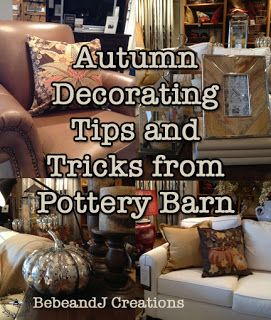 Bebe: Pottery Barn {Autumn} Styling Tips - Part Three