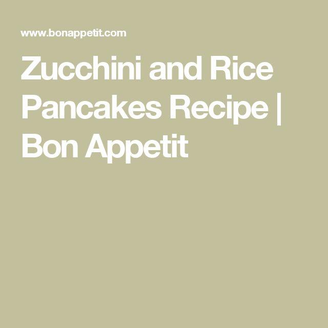 Zucchini and Rice Pancakes Recipe   Bon Appetit