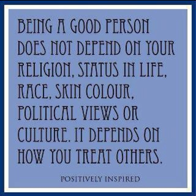 Good Person Quotes: Being A Good Person Quotes. QuotesGram