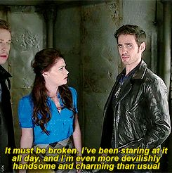 """""""It must be broken. I've been staring at it all day, and I'm even more devilishly handsome and charming the usual."""" Hook and Belle - 4 * 7 """"Snow Queen."""""""